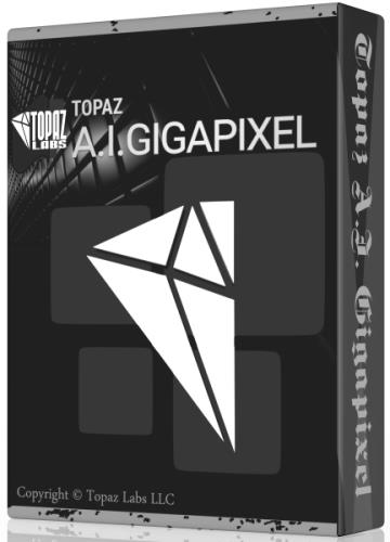 Topaz A I  Gigapixel 3 1 1 Full Cracked edition